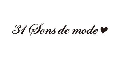 31 Sons de mode/トランテアン ソン ドゥ モード