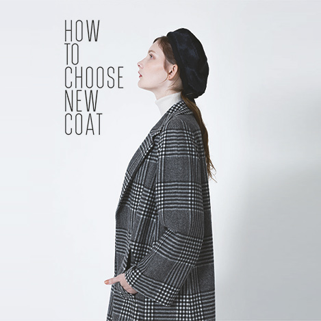 【HOW TO CHOOSE NEW COAT】