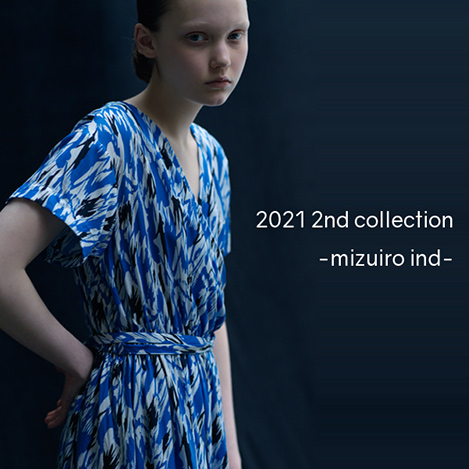 2021 2nd collection -mizuiro ind-